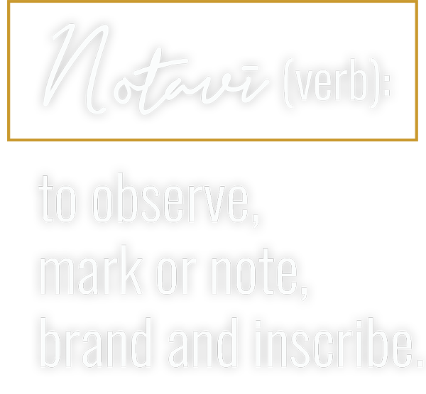 Notavi - to observe mark or note, brand and inscribe
